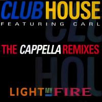Club House feat. Carl - Light My Fire (Cappella RAF zone remix edit)