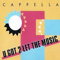 Cappella - U Got 2 Let The Music