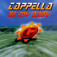 Cappella - Be My Baby