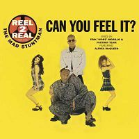 Reel 2 Real - Can You Feel It?