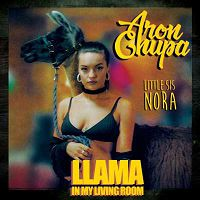 AronChupa feat. Little Sis Nora - Llama In My Living Room