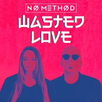 No Method - Wasted Love