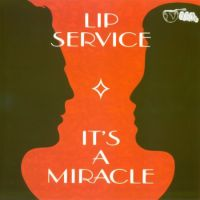 Lip Service - It's A Miracle