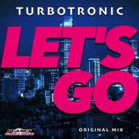 Turbotronic - Let's Go