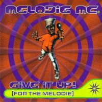 Melodie MC - Give It Up (For The Melodie)