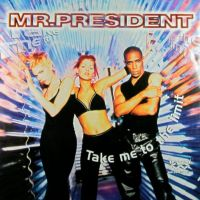 Mr.President - Take Me To The Limit