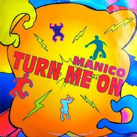Manico - Turn Me On