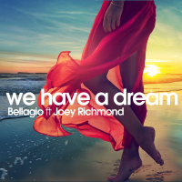 Bellagio ft. Joey Richmond - We have a dream