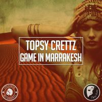 Topsy Crettz - Game in Marrakesh