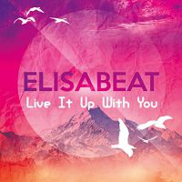 Elisabeat - Live it up with you (Dance mix)