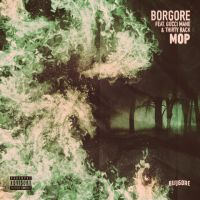 Borgore feat. Gucci Mane & Thirty Rack - MOP