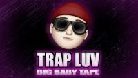 Big Baby Tape - Trap luv