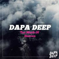 Dapa Deep - Too much of heaven
