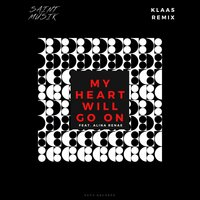 Saint Müsik feat. Alina Renae - My heart will go on (Klaas remix)