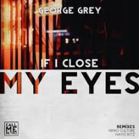 George Grey - If I close my eyes (Nikko Culture remix)