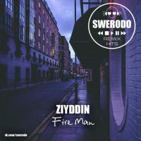 Ziyddin - Fire man (Swerodo remix)
