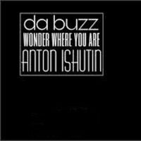 Da Buzz - Wonder where you are (Anton Ishutin)