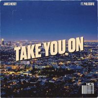 James Mercy, PhiloSofie - Take you on