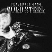UNAVERAGE GANG - COLD STEEL
